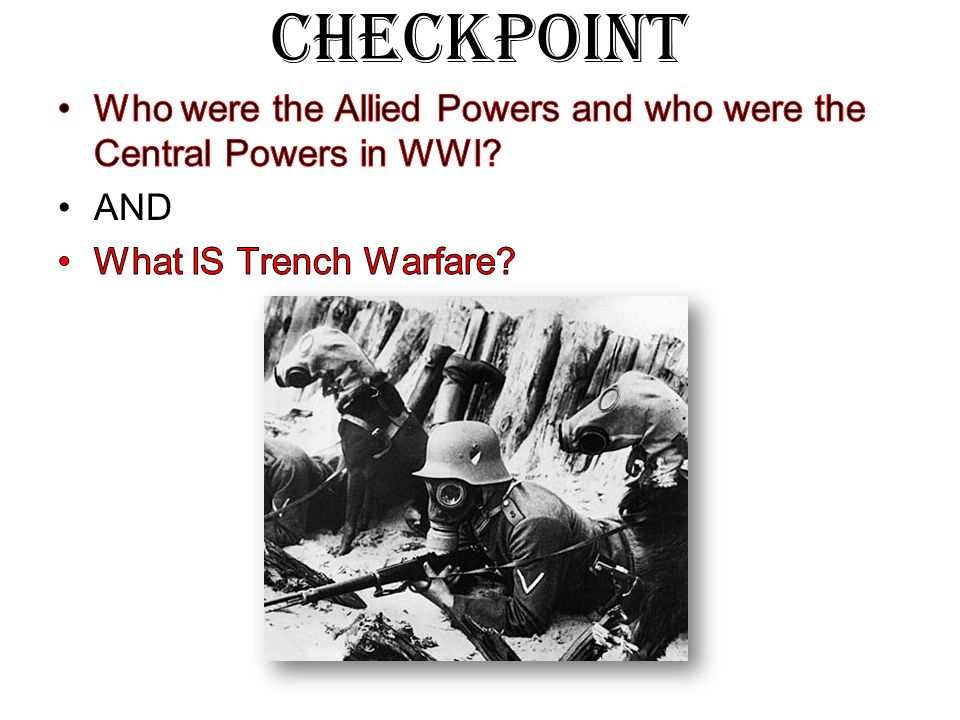 World War I Allied Powers: Central Powers: Great Britain France Russia Italy Germany Austria-Hungary