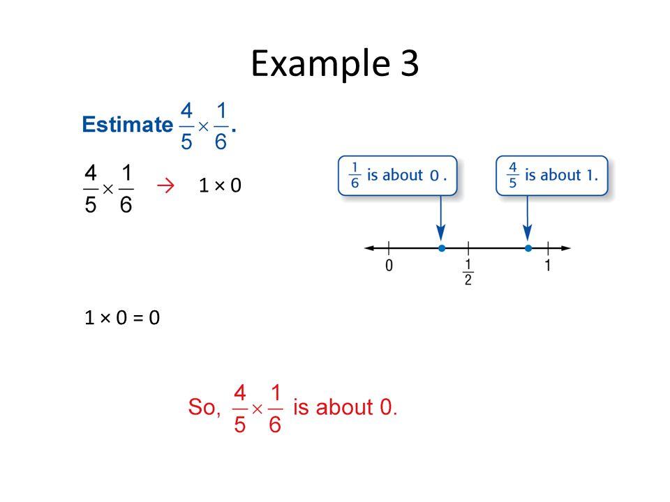 Example 3 → 1 × 0 1 × 0 = 0