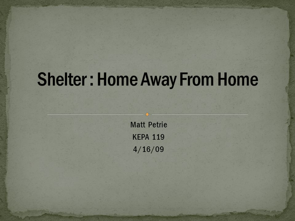 If there is a situation where a shelter is going to be needed then it should be one of first things to taken care of.