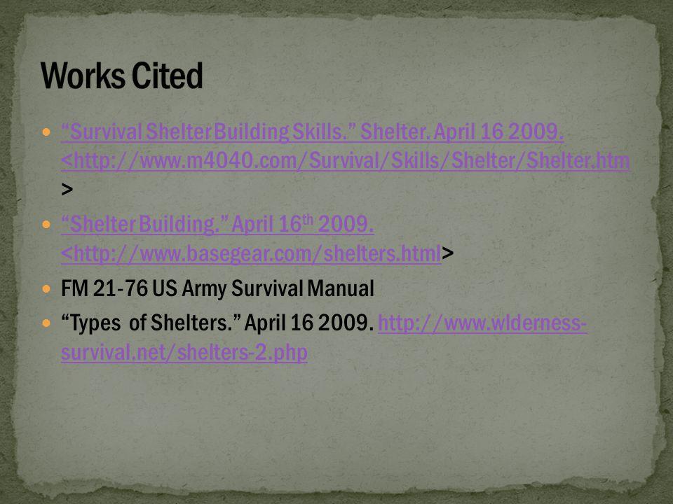 Survival Shelter Building Skills. Shelter. April 16 2009.