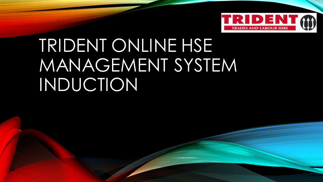 TRIDENT ONLINE HSE MANAGEMENT SYSTEM INDUCTION
