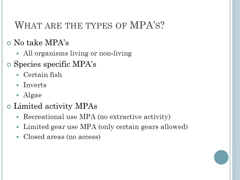 W HAT IS THE PURPOSE OF MPA' S Create an environment where resources are allowed to recover.