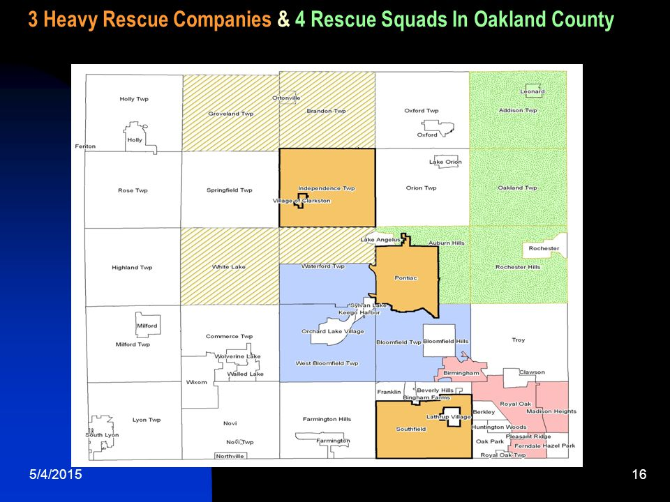5/4/201516 3 Heavy Rescue Companies & 4 Rescue Squads In Oakland County
