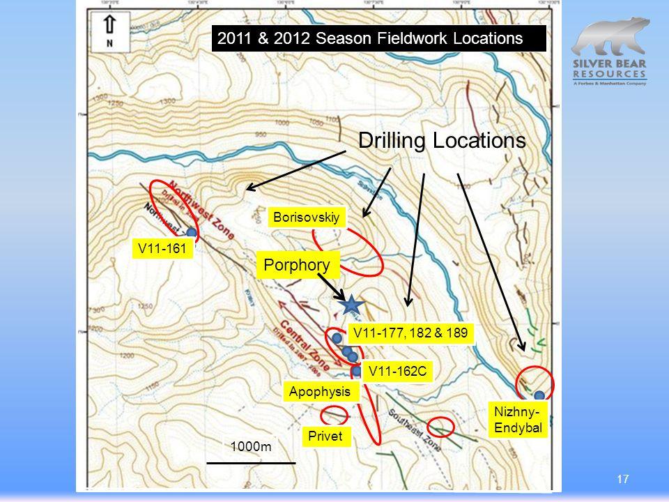 1000m V11-161 Nizhny- Endybal Apophysis V11-162C V11-177, 182 & 189 Borisovskiy Privet 2011 & 2012 Season Fieldwork Locations 17 Drilling Locations Porphory