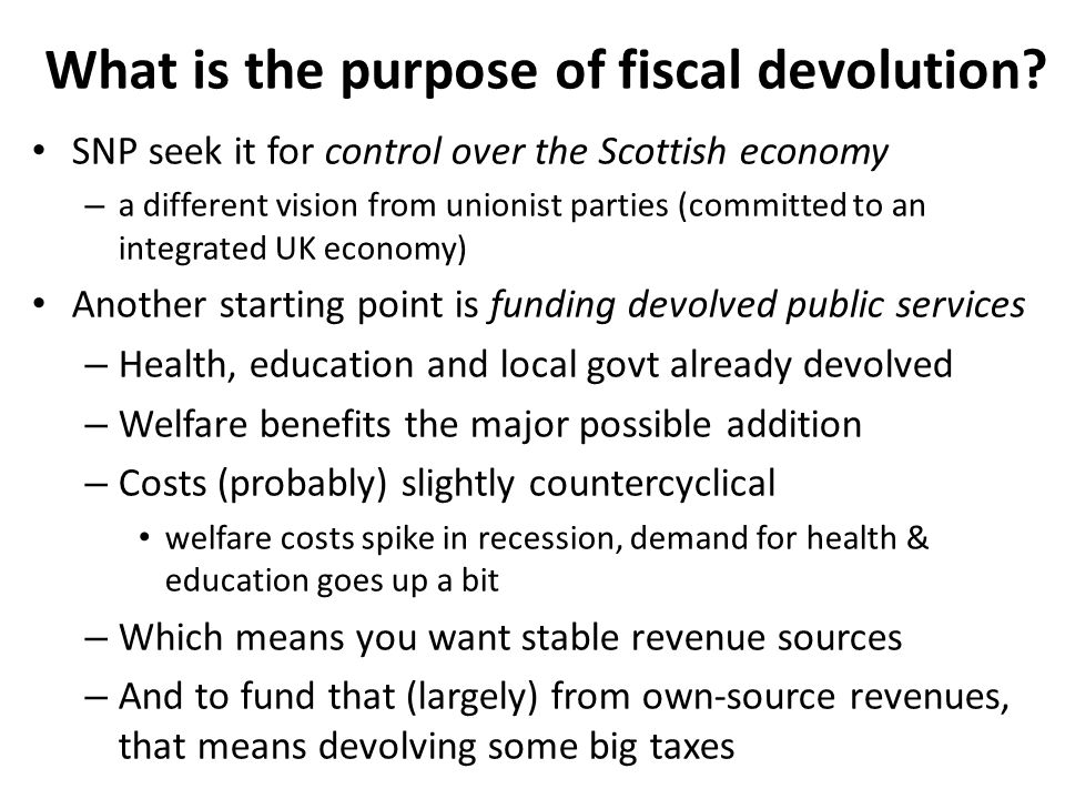 What is the purpose of fiscal devolution.
