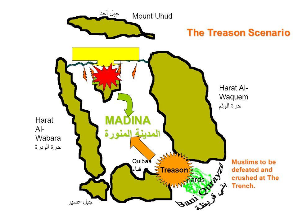 Mount Uhud جبل أحد Harat Al- Wabara حرة الوبرة MADINA المدينة المنورة Quibaa قباء Harat Al- Waquem حرة الوقم Orchards جبل عسير Treason The Treason Sce