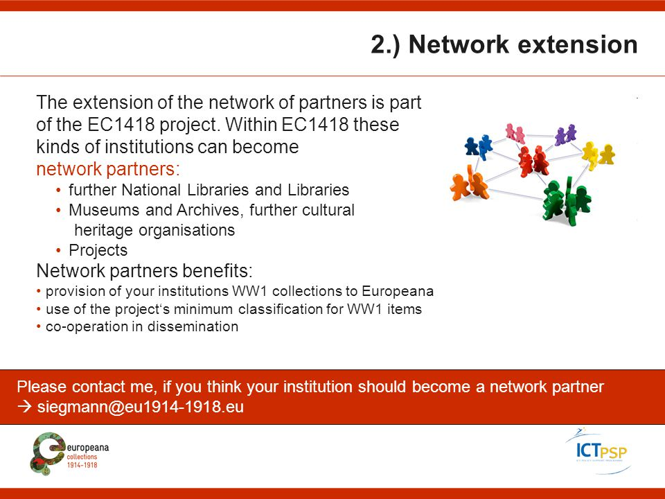 2.) Network extension The extension of the network of partners is part of the EC1418 project. Within EC1418 these kinds of institutions can become net