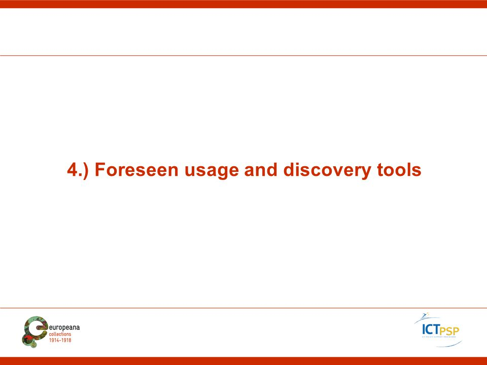 4.) Foreseen usage and discovery tools