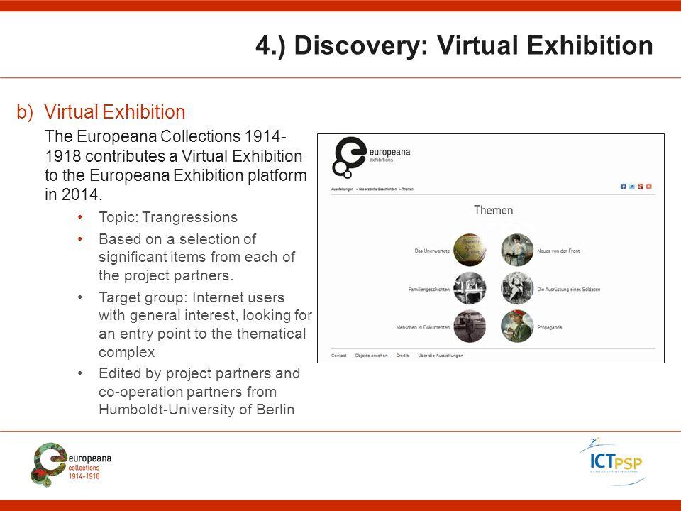 4.) Discovery: Virtual Exhibition b) Virtual Exhibition The Europeana Collections 1914- 1918 contributes a Virtual Exhibition to the Europeana Exhibit