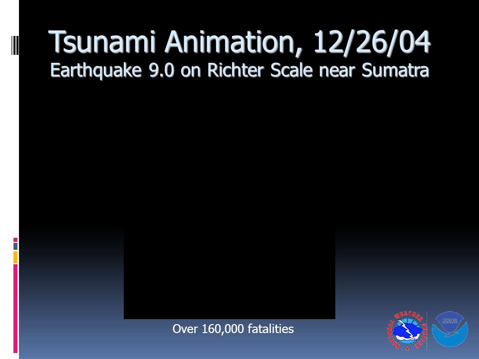 Tsunami Animation, 12/26/04 Earthquake 9.0 on Richter Scale near Sumatra Over 160,000 fatalities