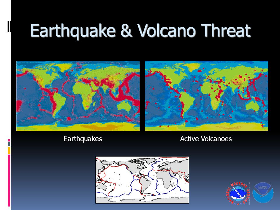 Earthquake & Volcano Threat Active VolcanoesEarthquakes