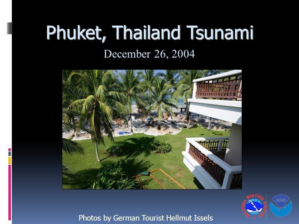 December 26, 2004 Phuket, Thailand Tsunami Photos by German Tourist Hellmut Issels