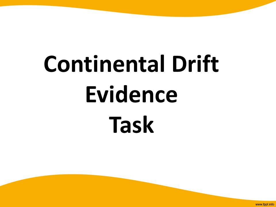 Continental Drift Evidence Task