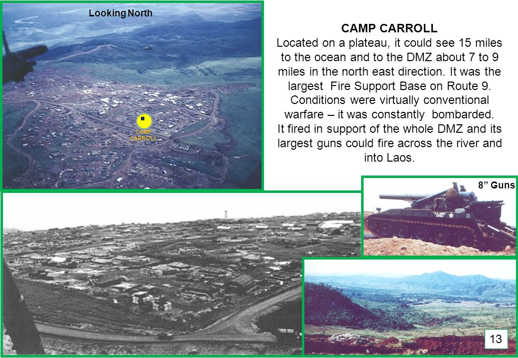 THIS SLIDE AND PRESENTATION WAS PREPARED BY DAVE SABBEN WHO RETAINS COPYRIGHT © ON CREATIVE CONTENT CAMP CARROLL Located on a plateau, it could see 15 miles to the ocean and to the DMZ about 7 to 9 miles in the north east direction.