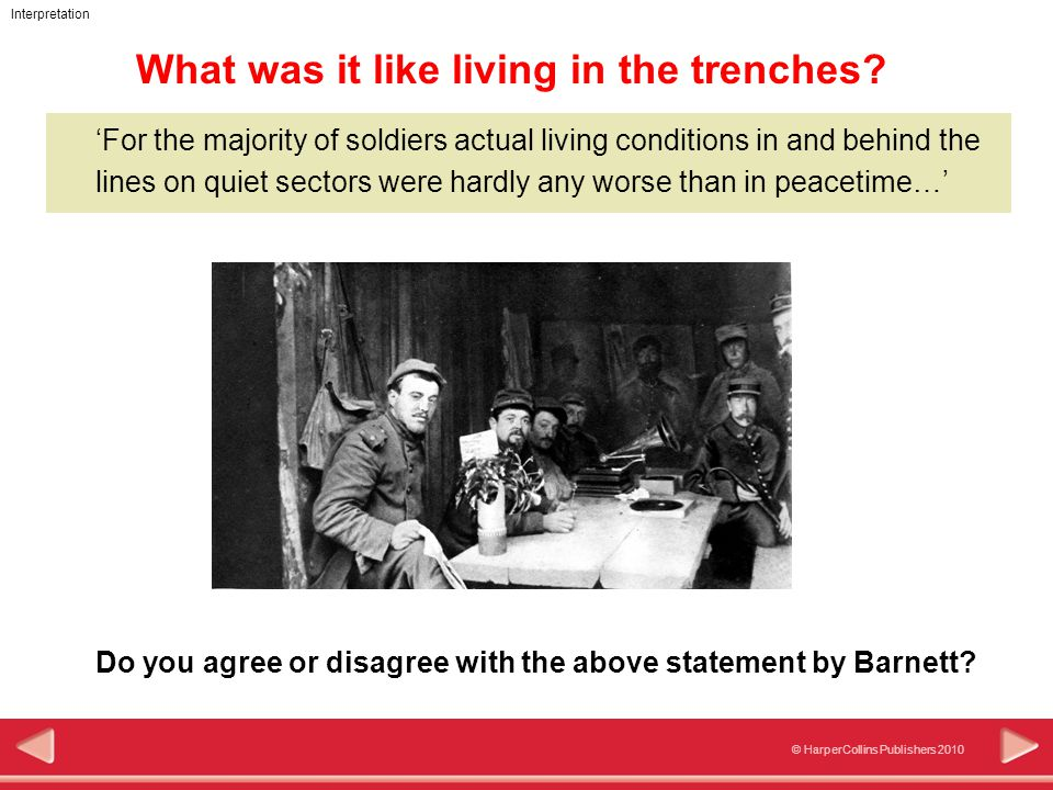 © HarperCollins Publishers 2010 Interpretation What was it like living in the trenches.