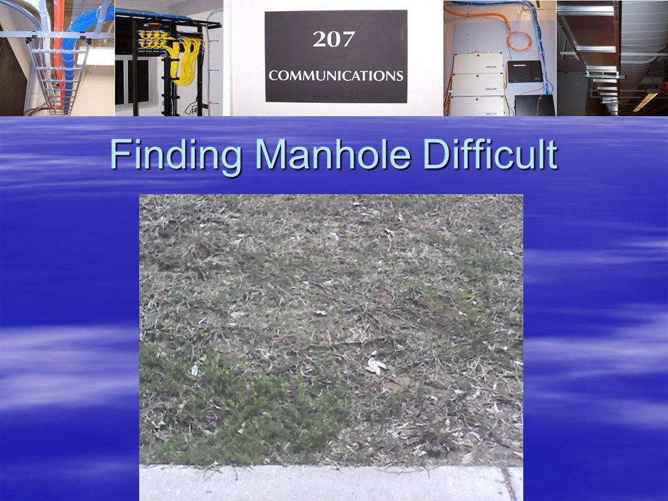 Finding Manhole Difficult