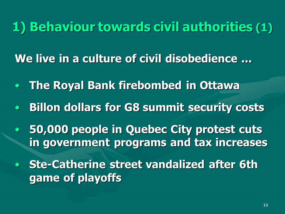 10 1) Behaviour towards civil authorities (1) We live in a culture of civil disobedience...