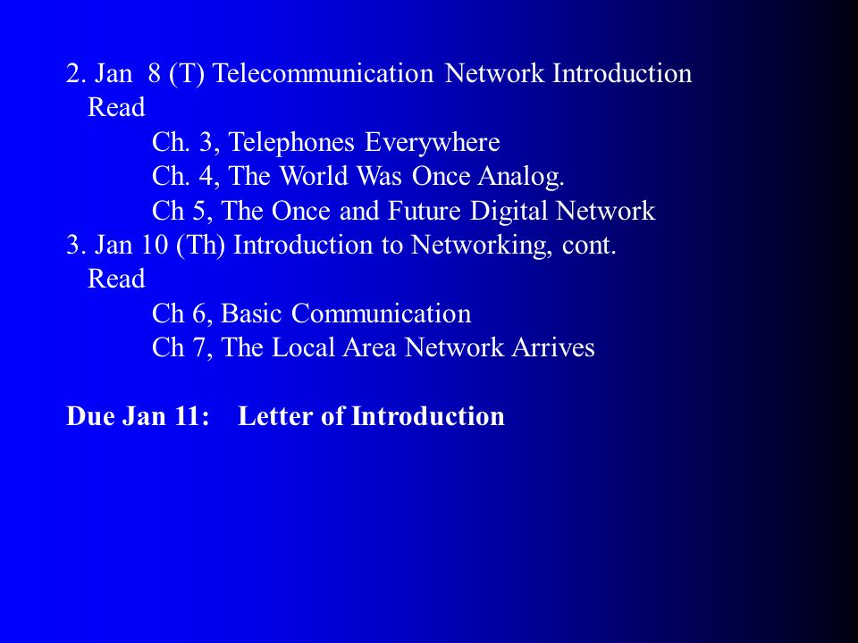2. Jan 8 (T) Telecommunication Network Introduction Read Ch.
