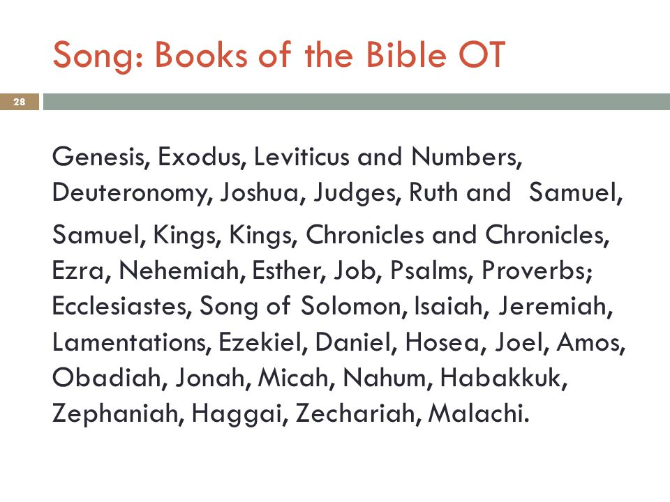 Song: Books of the Bible OT 28 Genesis, Exodus, Leviticus and Numbers, Deuteronomy, Joshua, Judges, Ruth and Samuel, Samuel, Kings, Kings, Chronicles