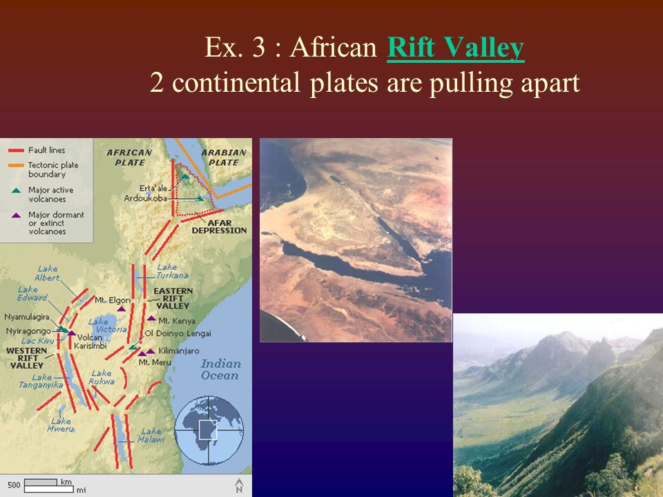 Ex. 3 : African Rift Valley 2 continental plates are pulling apart
