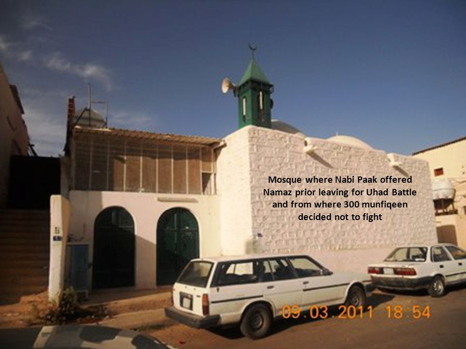Mosque where Nabi Paak offered Namaz prior leaving for Uhad Battle and from where 300 munfiqeen decided not to fight