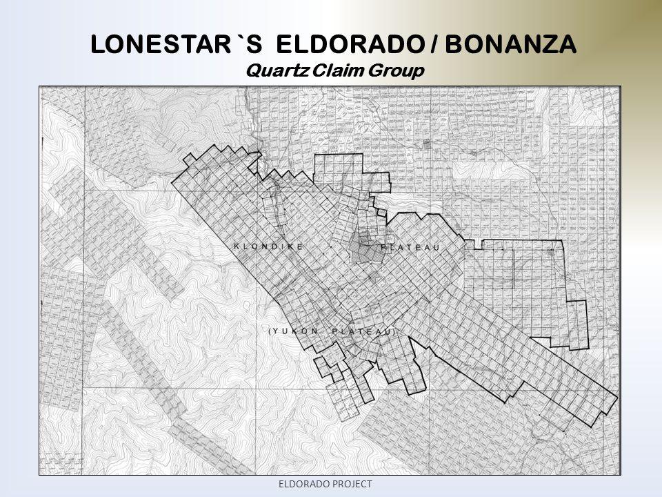 LONESTAR `S ELDORADO / BONANZA Quartz Claim Group ELDORADO PROJECT