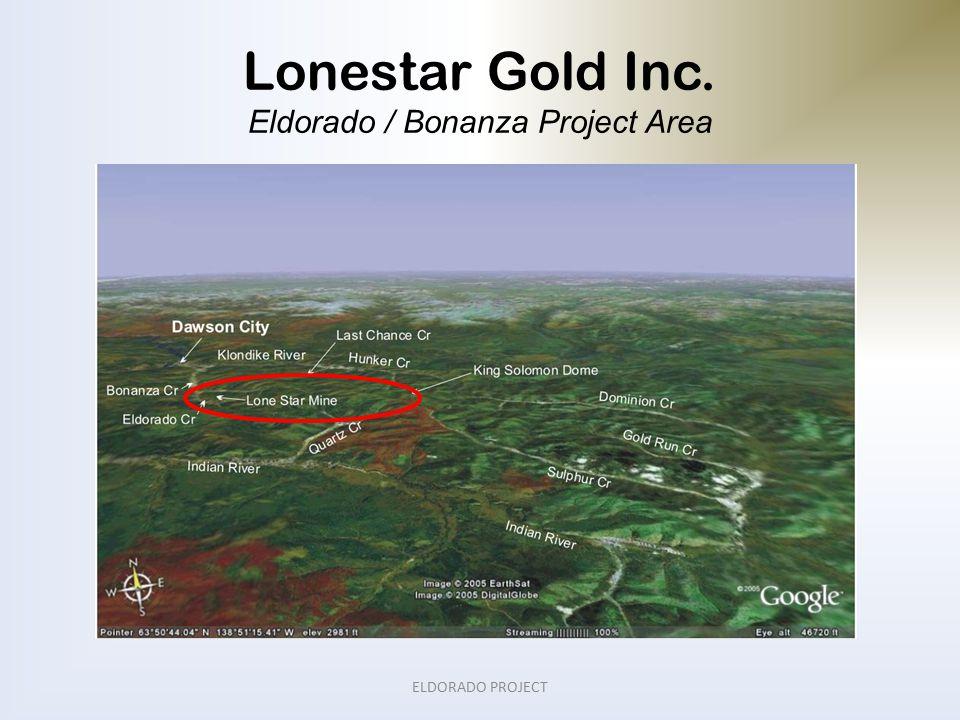 Lonestar Gold Inc. Eldorado / Bonanza Project Area ELDORADO PROJECT