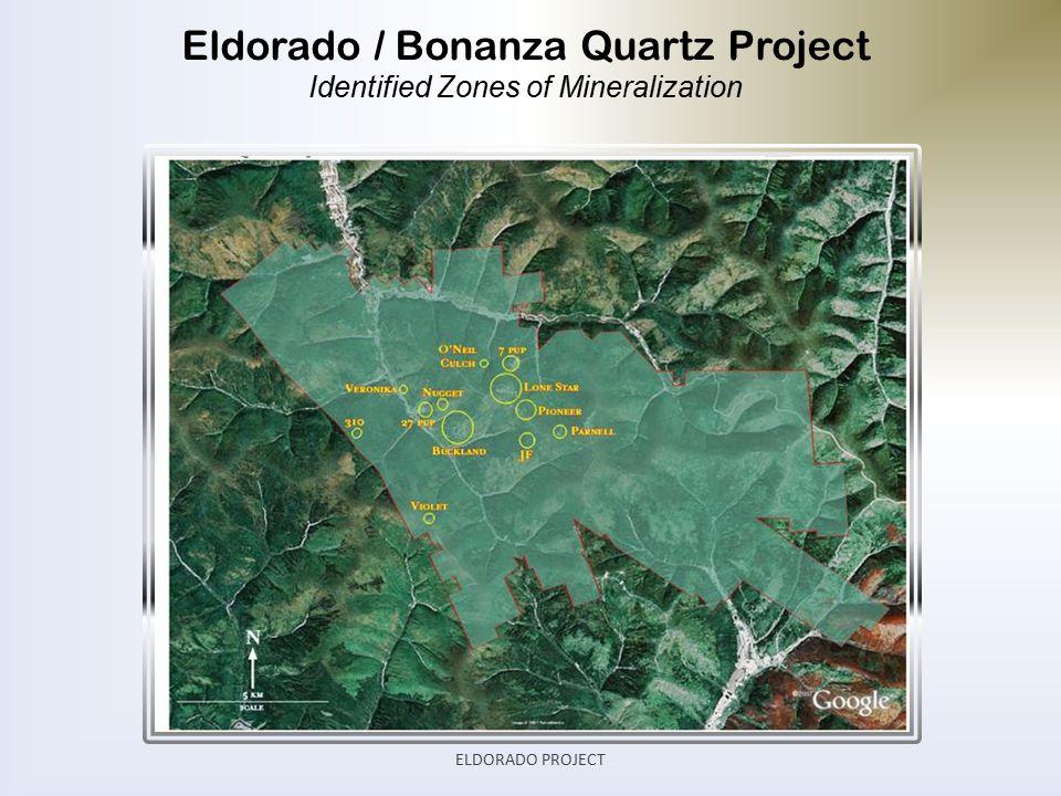 Eldorado / Bonanza Quartz Project Identified Zones of Mineralization ELDORADO PROJECT