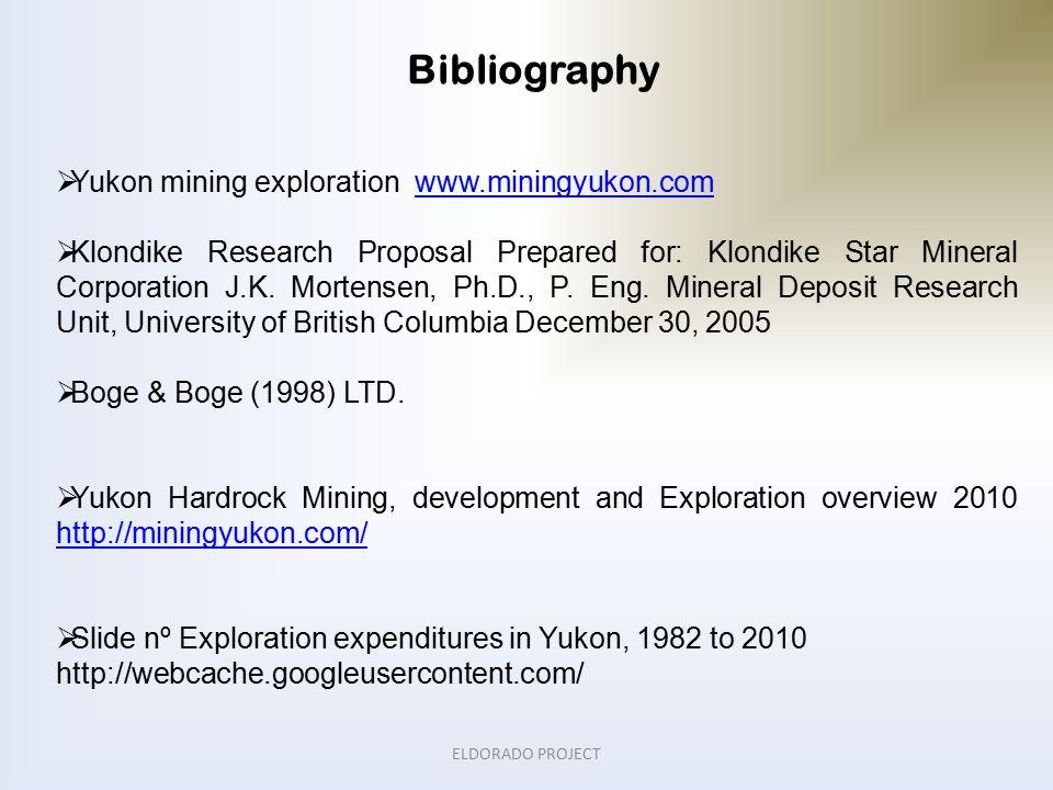 ELDORADO PROJECT  Yukon mining exploration www.miningyukon.comwww.miningyukon.com  Klondike Research Proposal Prepared for: Klondike Star Mineral Corporation J.K.