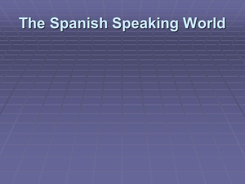 The Spanish Speaking World