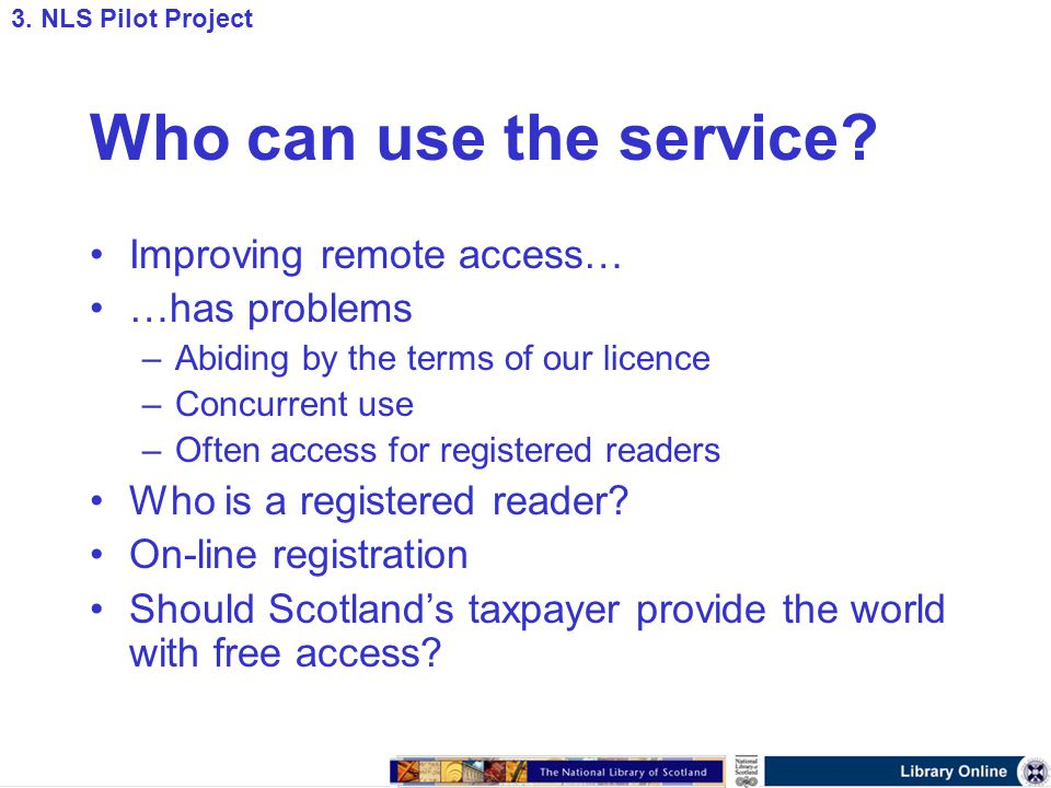 Who can use the service.