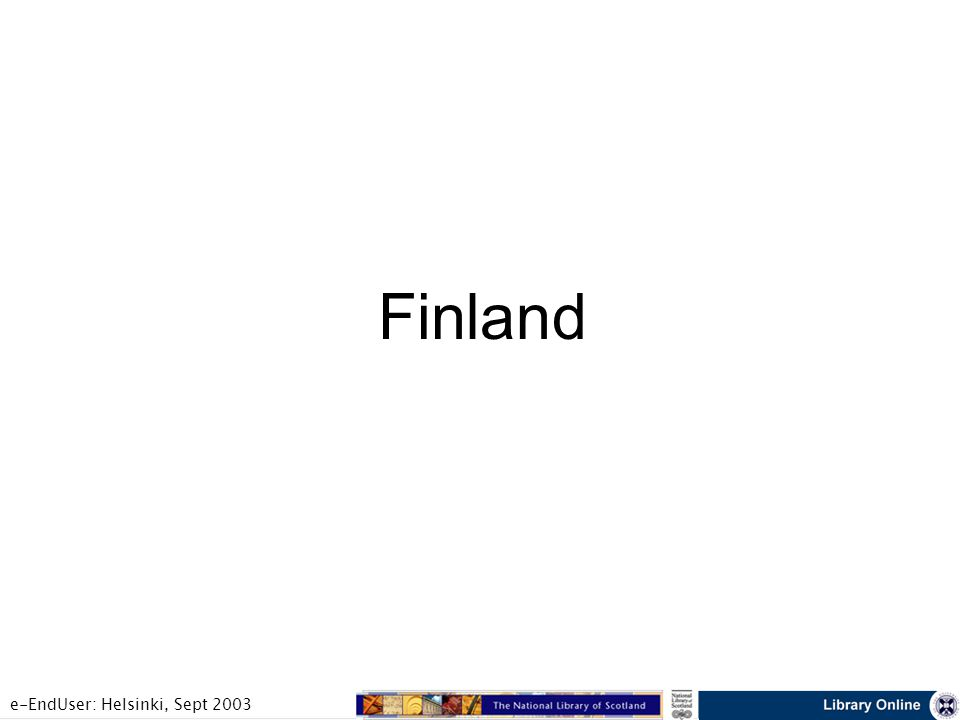 e-EndUser: Helsinki, Sept 2003 Finland