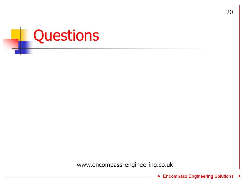 Questions 20 www.encompass-engineering.co.uk
