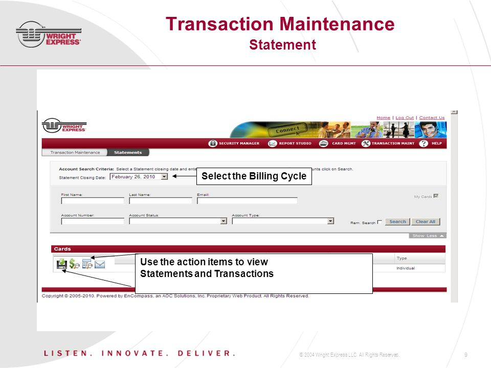 © 2004 Wright Express LLC. All Rights Reserved.9 Transaction Maintenance Statement Use the action items to view Statements and Transactions Select the