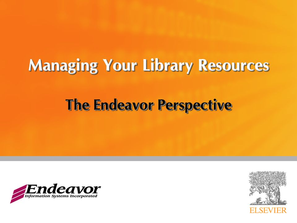 Managing Your Library Resources The Endeavor Perspective