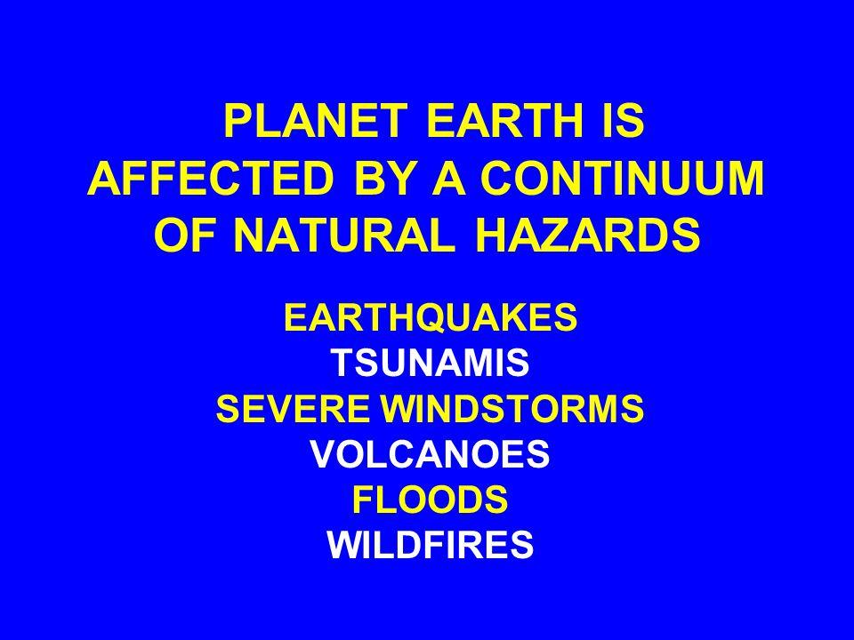 SUBSIDENCE EARTHQUAKE TSUNAMI GROUND SHAKING FAULT RUPTURE FOUNDATION FAILURE SOIL AMPLIFICATION LIQUEFACTION LANDSLIDESAFTERSHOCKSSEICHE DAMAGE/LOSS DAMAGE/ LOSS DAMAGE/LOSS