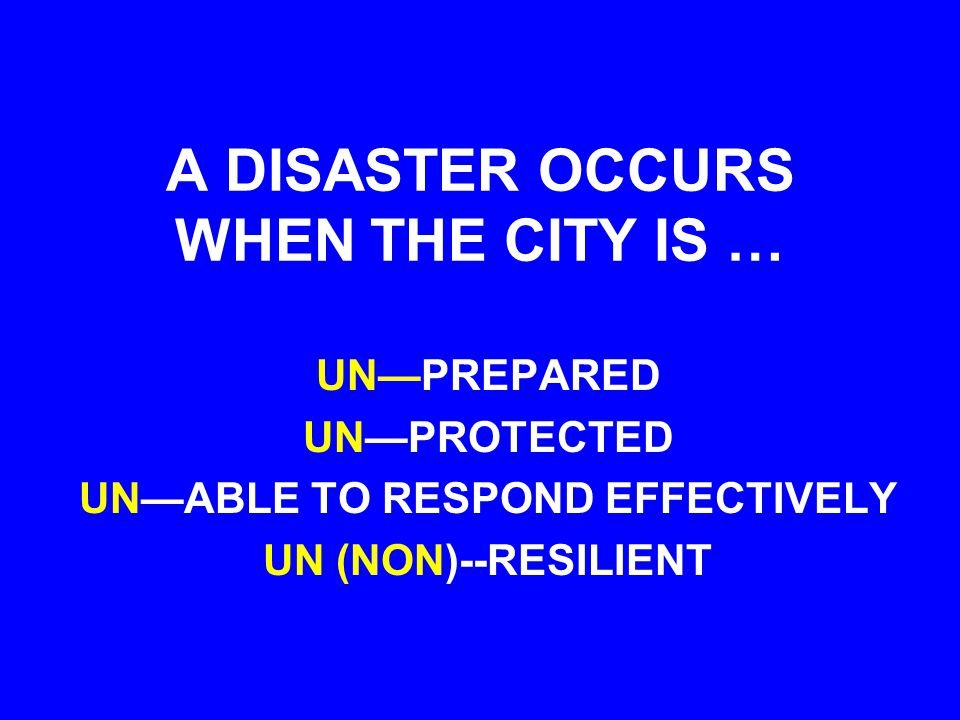 DISASTERS ARE THE CITY'S DEFAULT OPTION (SEE PART II) TO BECOME DISASTER RESILIENT, OR NOT; THAT IS STILL THE QUESTION: (PART III)