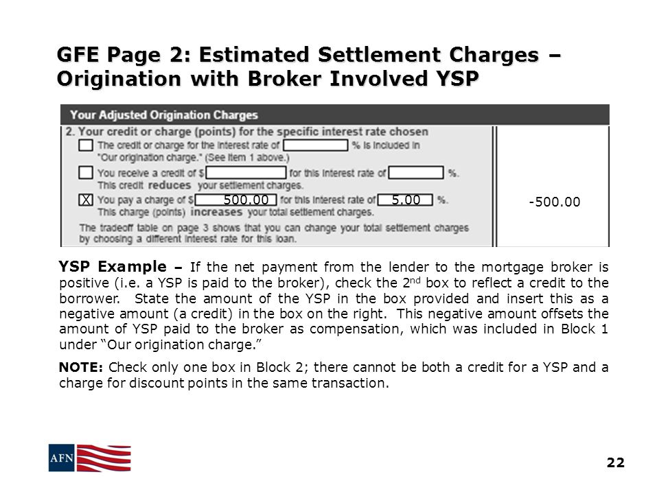GFE Page 2: Estimated Settlement Charges – Origination with Broker Involved YSP YSP Example – If the net payment from the lender to the mortgage broker is positive (i.e.
