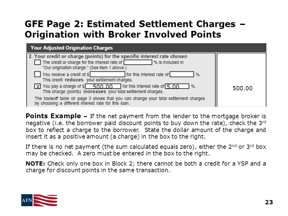 GFE Page 2: Estimated Settlement Charges – Origination with Broker Involved Points Points Example – If the net payment from the lender to the mortgage broker is negative (i.e.