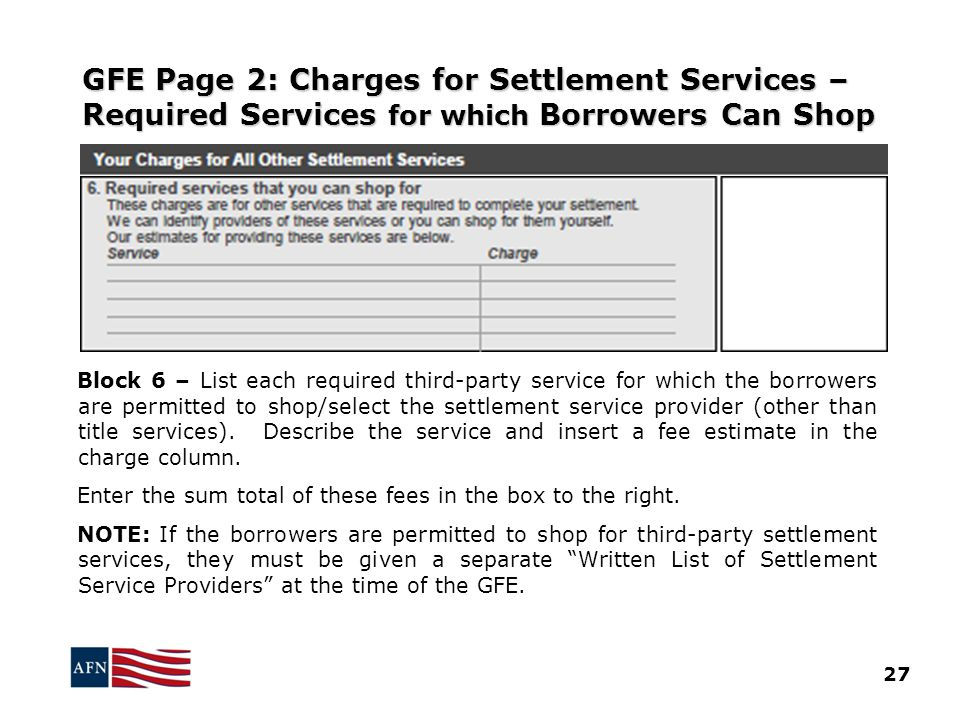 GFE Page 2: Charges for Settlement Services – Required Services for which Borrowers Can Shop Block 6 – List each required third-party service for which the borrowers are permitted to shop/select the settlement service provider (other than title services).