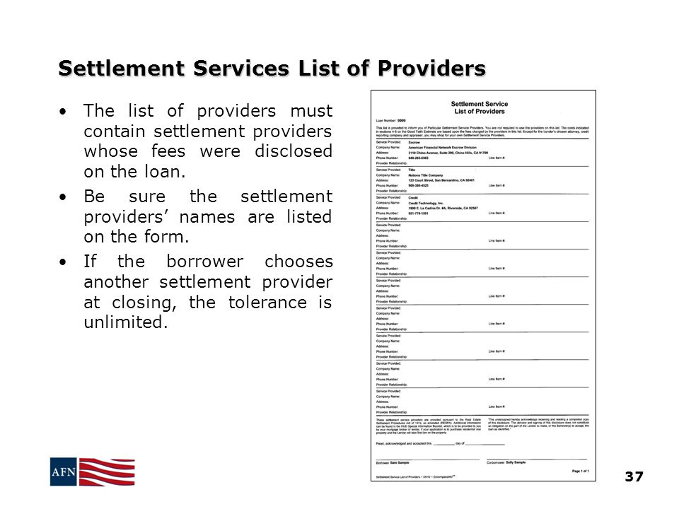 Settlement Services List of Providers 37 The list of providers must contain settlement providers whose fees were disclosed on the loan.