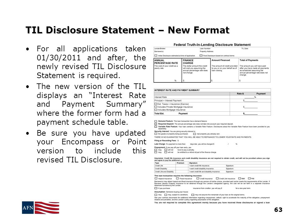 TIL Disclosure Statement – New Format 63 For all applications taken 01/30/2011 and after, the newly revised TIL Disclosure Statement is required.