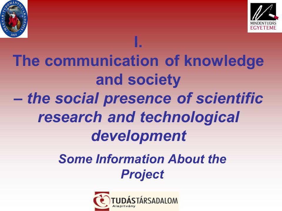 General Information: Organizer: Knowledge Society XXI.
