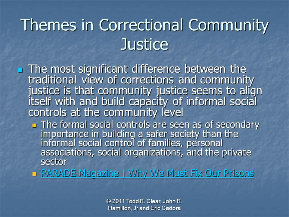 Themes in Correctional Community Justice The most significant difference between the traditional view of corrections and community justice is that com