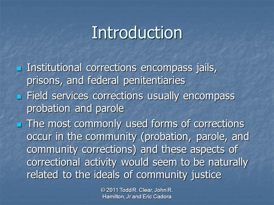 Introduction Institutional corrections encompass jails, prisons, and federal penitentiaries Institutional corrections encompass jails, prisons, and fe