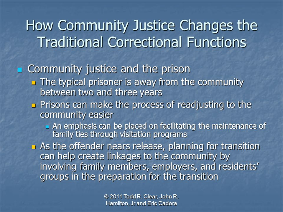 How Community Justice Changes the Traditional Correctional Functions Community justice and the prison Community justice and the prison The typical pri