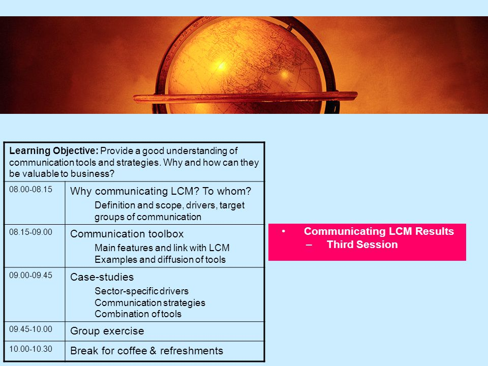 6 LCM and Stakeholder Expectations –Fourth Session Learning Objective: Understand how to identify stakeholders, as well as their priorities & concerns 10.30-10.35 Why Engage Stakeholders.