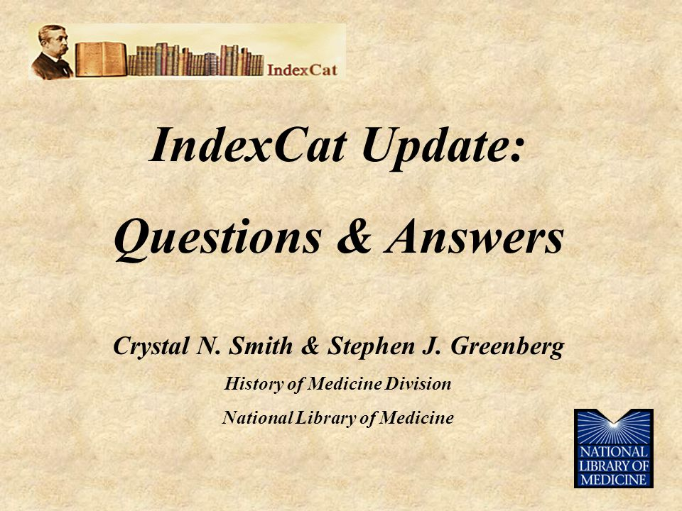IndexCat Update: Questions & Answers Crystal N. Smith & Stephen J.