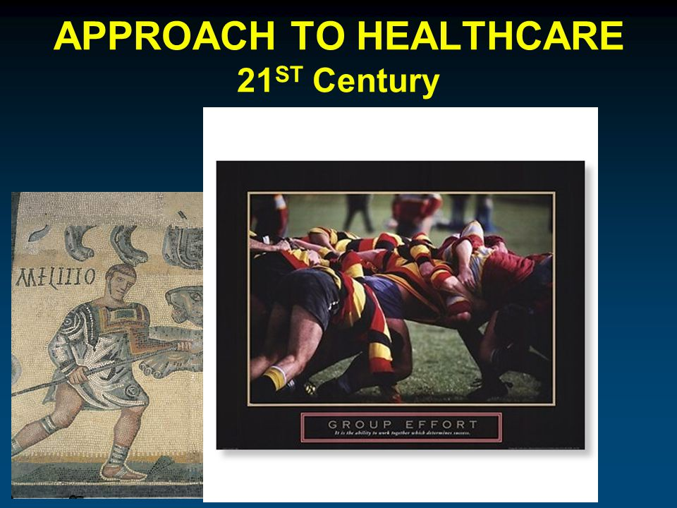 APPROACH TO HEALTHCARE 21 ST Century