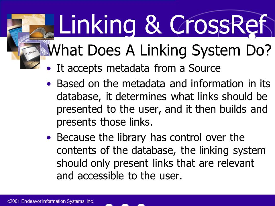 c2001 Endeavor Information Systems, Inc. What Does A Linking System Do.